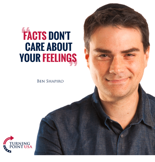 facts-dont-care-about-your-feelings-ben-shapiro-turning-point-326932881165128003.png
